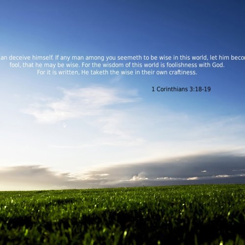 1 Corinthians 3:18-19 christian wallpaper free download. Use on PC, Mac, Android, iPhone or any device you like.