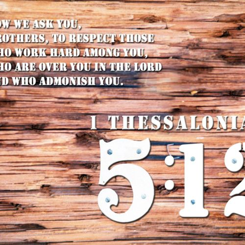 1 Thessalonians 5:12 christian wallpaper free download. Use on PC, Mac, Android, iPhone or any device you like.