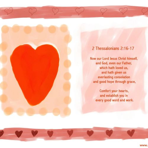 2 Thessalonians 2:16-17 christian wallpaper free download. Use on PC, Mac, Android, iPhone or any device you like.