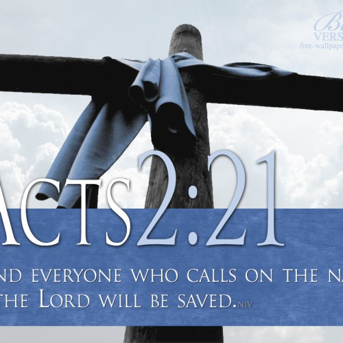 Acts 2:21 christian wallpaper free download. Use on PC, Mac, Android, iPhone or any device you like.