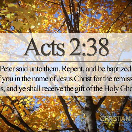 Acts 2:38 christian wallpaper free download. Use on PC, Mac, Android, iPhone or any device you like.