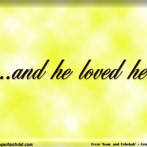 And He Loved Her… christian wallpaper free download. Use on PC, Mac, Android, iPhone or any device you like.