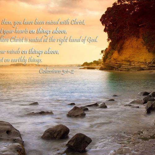 Colossians 3:1-2 christian wallpaper free download. Use on PC, Mac, Android, iPhone or any device you like.