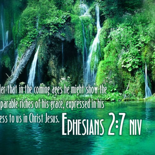Ephesians 2:7 christian wallpaper free download. Use on PC, Mac, Android, iPhone or any device you like.