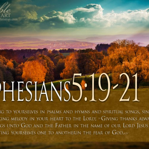 Ephesians 5:19-21 christian wallpaper free download. Use on PC, Mac, Android, iPhone or any device you like.