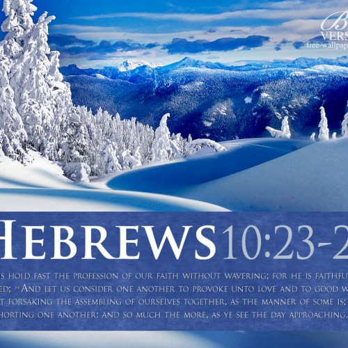 Hebrews 10:23-25 christian wallpaper free download. Use on PC, Mac, Android, iPhone or any device you like.