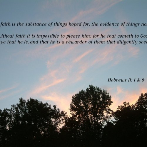 Hebrews 11:1 and 6 christian wallpaper free download. Use on PC, Mac, Android, iPhone or any device you like.