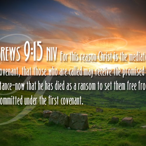 Hebrews 9:15 christian wallpaper free download. Use on PC, Mac, Android, iPhone or any device you like.
