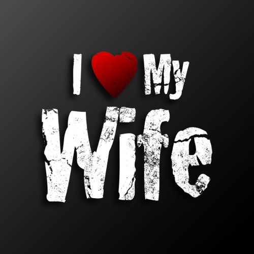I Love My Wife christian wallpaper free download. Use on PC, Mac, Android, iPhone or any device you like.