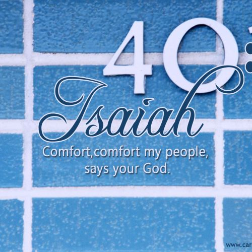 Isaiah 40:1 christian wallpaper free download. Use on PC, Mac, Android, iPhone or any device you like.