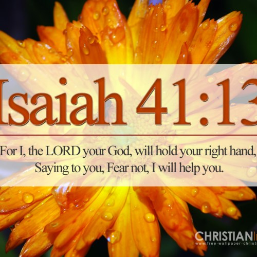 Isaiah 41:13 christian wallpaper free download. Use on PC, Mac, Android, iPhone or any device you like.