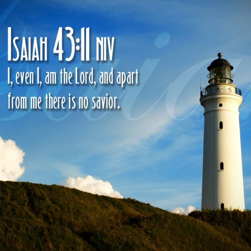 Isaiah 43:11 christian wallpaper free download. Use on PC, Mac, Android, iPhone or any device you like.