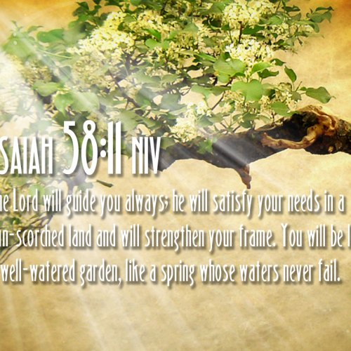 Isaiah 58:11 christian wallpaper free download. Use on PC, Mac, Android, iPhone or any device you like.