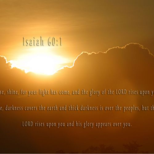 Isaiah 60:1 christian wallpaper free download. Use on PC, Mac, Android, iPhone or any device you like.