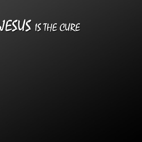 Jesus is The Cure christian wallpaper free download. Use on PC, Mac, Android, iPhone or any device you like.