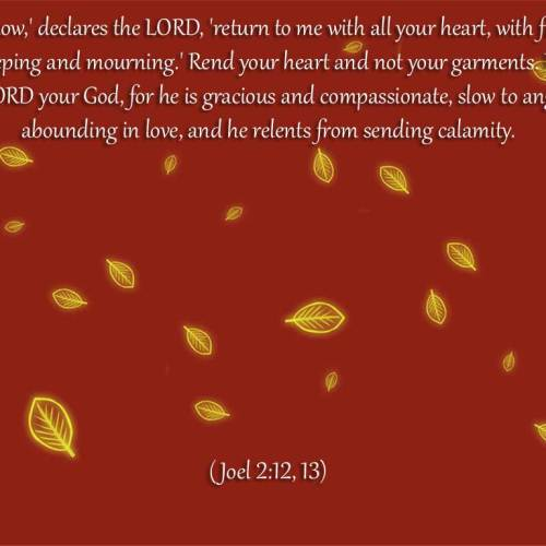 Joel 2:12-13 christian wallpaper free download. Use on PC, Mac, Android, iPhone or any device you like.