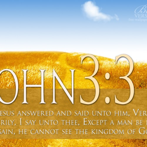 John 3:3 christian wallpaper free download. Use on PC, Mac, Android, iPhone or any device you like.