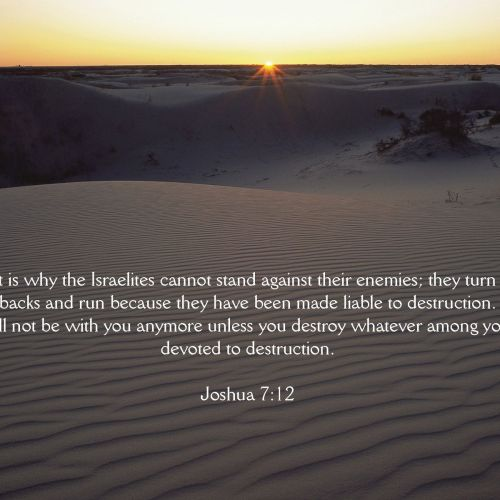 Joshua 7:12 christian wallpaper free download. Use on PC, Mac, Android, iPhone or any device you like.
