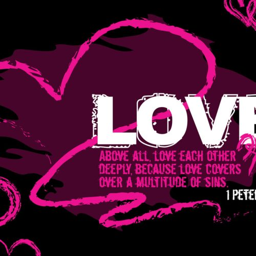 Love – 1 Peter 4:8 christian wallpaper free download. Use on PC, Mac, Android, iPhone or any device you like.