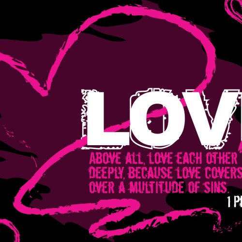 Peter 4:8 christian wallpaper free download. Use on PC, Mac, Android, iPhone or any device you like.