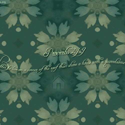 Proverbs 21:9 christian wallpaper free download. Use on PC, Mac, Android, iPhone or any device you like.