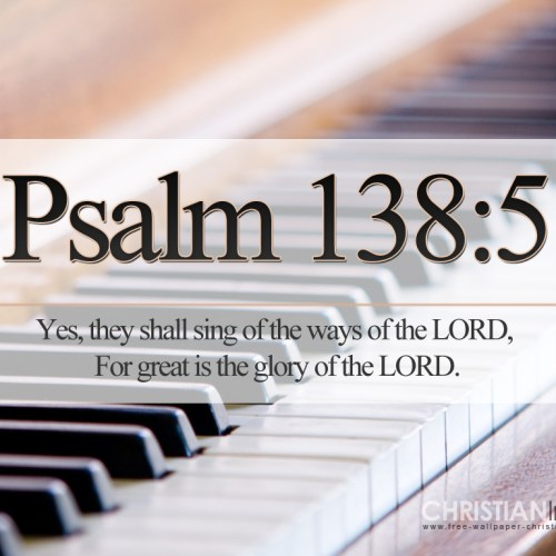 Psalm 138:5 christian wallpaper free download. Use on PC, Mac, Android, iPhone or any device you like.