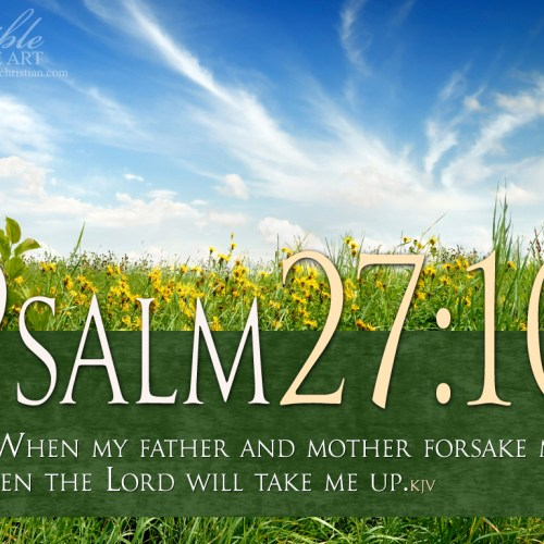 Psalm 27:10 christian wallpaper free download. Use on PC, Mac, Android, iPhone or any device you like.