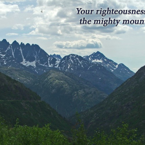 Psalm 36:6 christian wallpaper free download. Use on PC, Mac, Android, iPhone or any device you like.