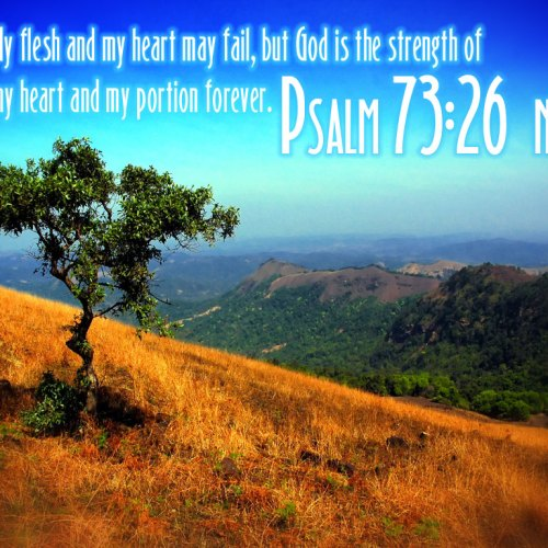 Psalm 73:26 christian wallpaper free download. Use on PC, Mac, Android, iPhone or any device you like.