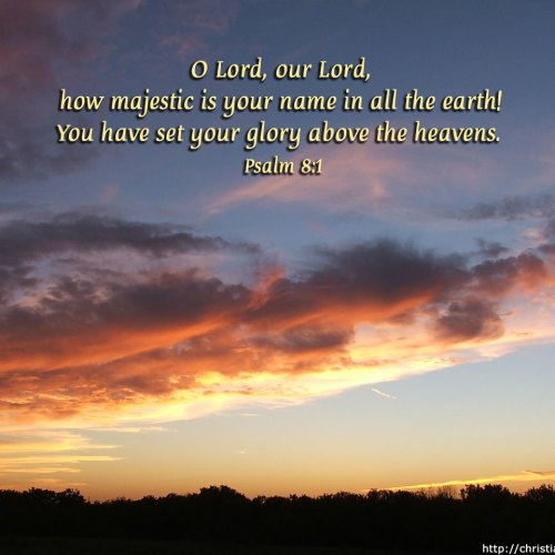 Psalm 8:1 christian wallpaper free download. Use on PC, Mac, Android, iPhone or any device you like.