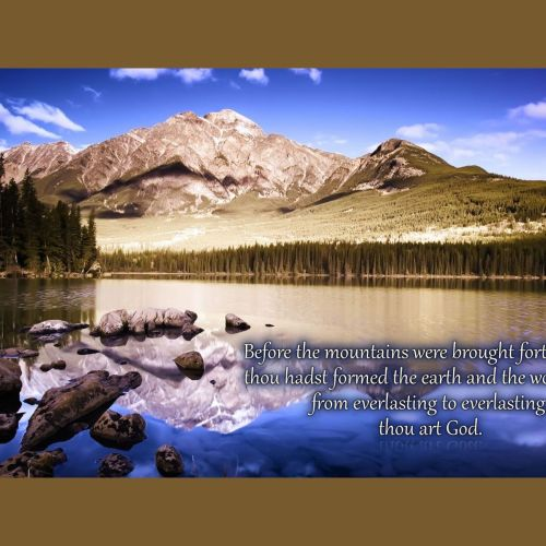 Psalm 90:2 christian wallpaper free download. Use on PC, Mac, Android, iPhone or any device you like.