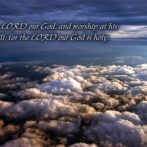 Psalm 99:9 christian wallpaper free download. Use on PC, Mac, Android, iPhone or any device you like.