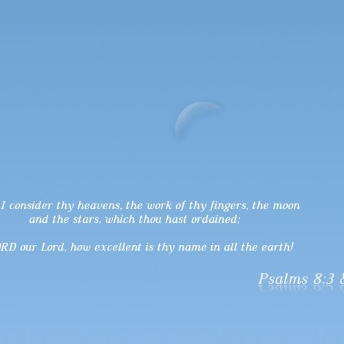 Psalms 8:3 & 9 christian wallpaper free download. Use on PC, Mac, Android, iPhone or any device you like.