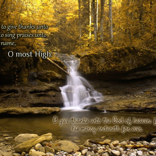 Psalms 92:1 and 136:26 christian wallpaper free download. Use on PC, Mac, Android, iPhone or any device you like.