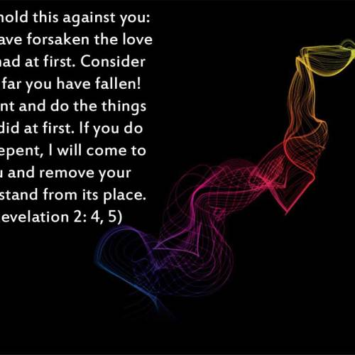 Revelation 2:4-5 christian wallpaper free download. Use on PC, Mac, Android, iPhone or any device you like.