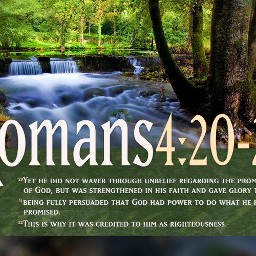 Romans 4:20-22 christian wallpaper free download. Use on PC, Mac, Android, iPhone or any device you like.