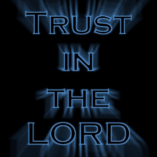 Trust in the Lord christian wallpaper free download. Use on PC, Mac, Android, iPhone or any device you like.