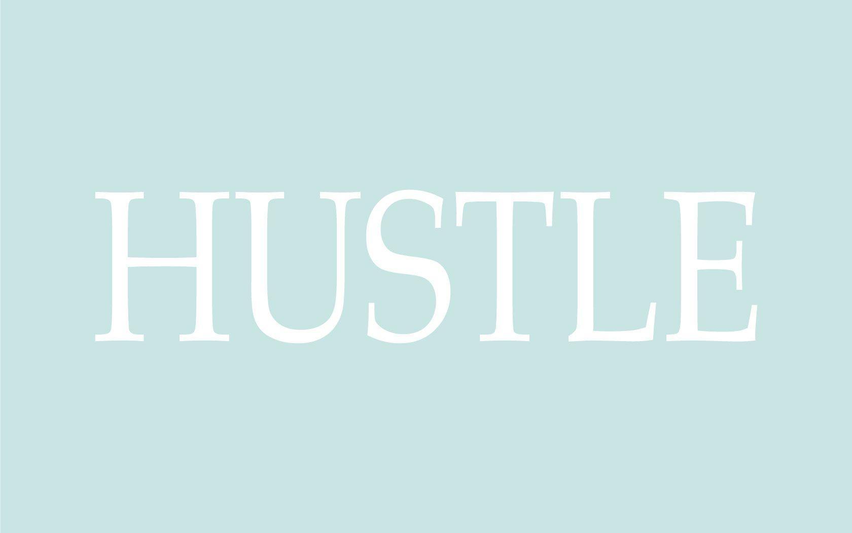 Hustle Quotes Wallpaper Hustle Wallpapers Wallpaper Cave
