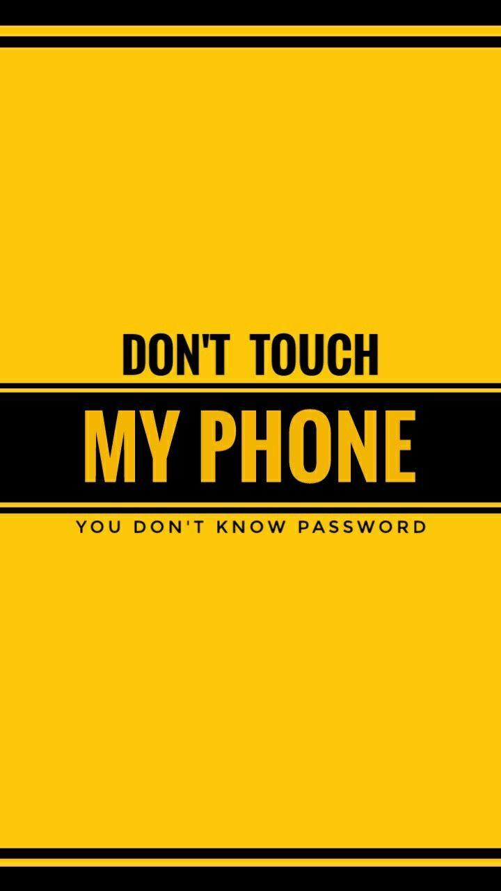 Download dont touch my phone wallpaper and make your device. Don't Touch My Phone High Resolution Wallpapers ...