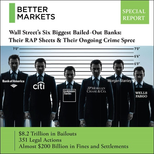 Better Markets Releases In-Depth Study on Bailout Dollars and Crime Spree of the Wall Street Mega Banks on April 9, 2019