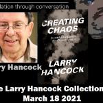 Hancock Collection Creating Chaos – Source – Ochelli Effect (03/25/2021)