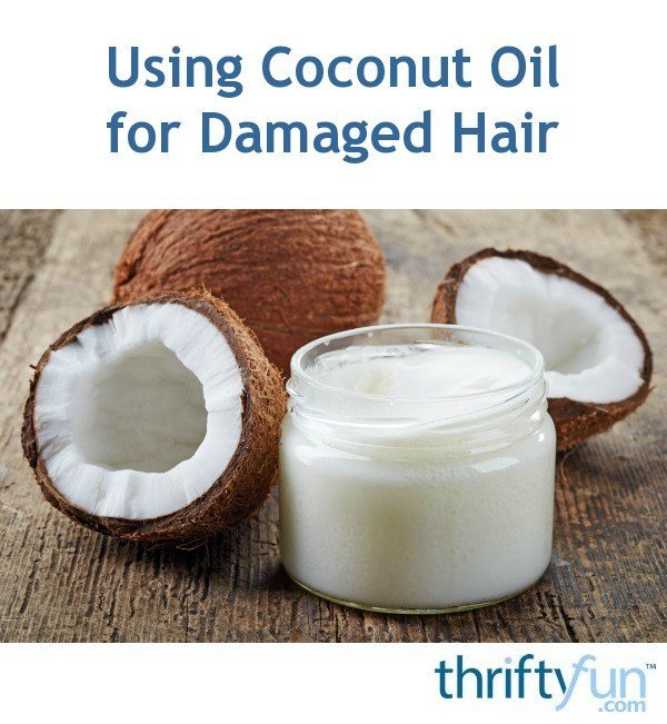 New Using Coconut Oil For Damaged Hair Thriftyfun Ideas With Pictures