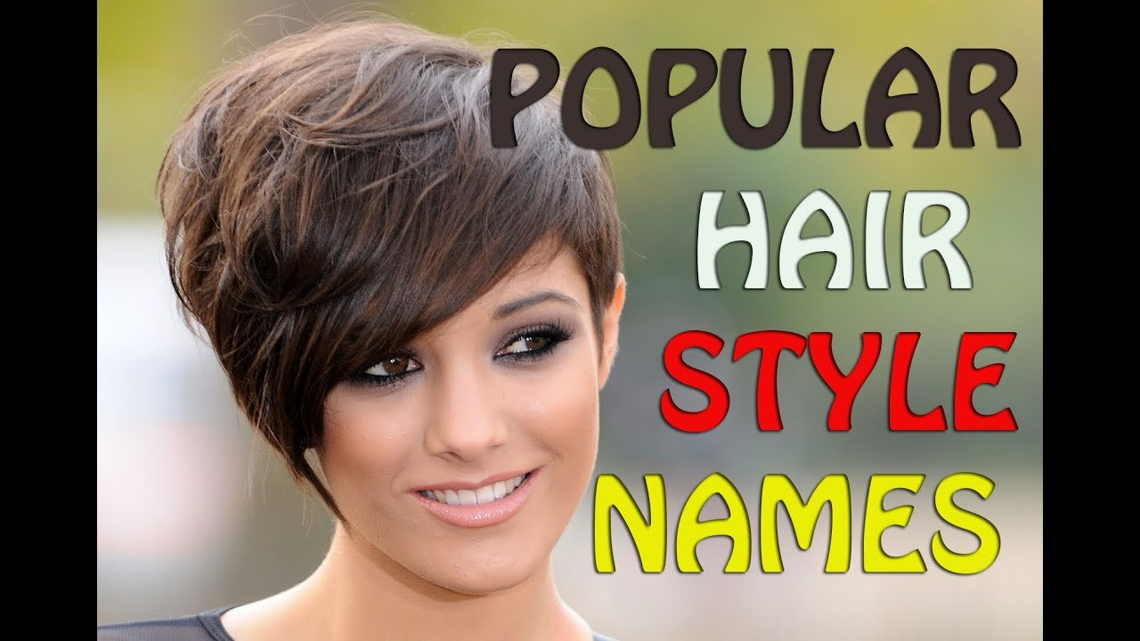 New Popular Hairstyle Names Best Hairstyle Ideals For Women Ideas With Pictures