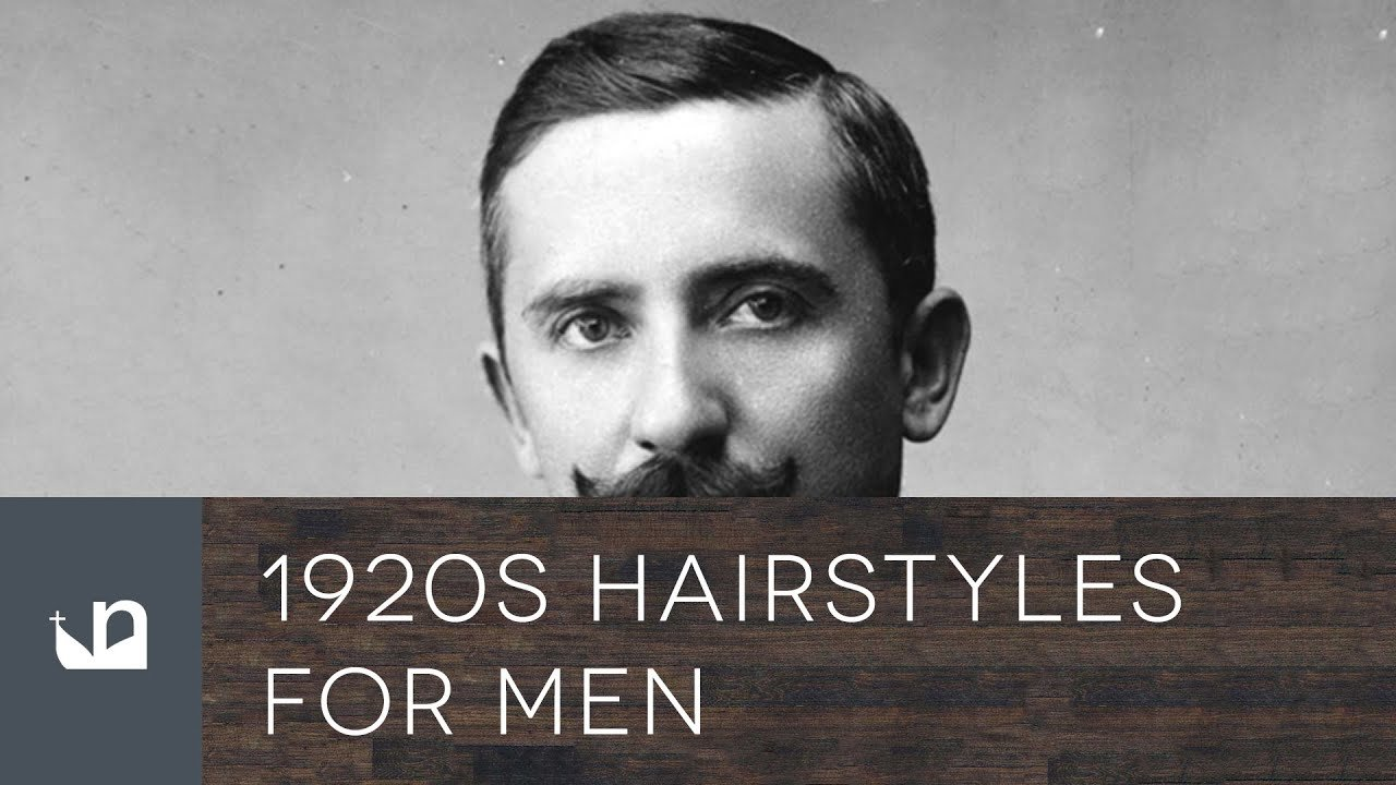 New 1920S Hairstyles For Men Youtube Ideas With Pictures