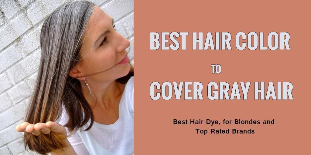 New Best Hair Color Dye To Cover And Hide Gray Hair Hair Dye Ideas With Pictures