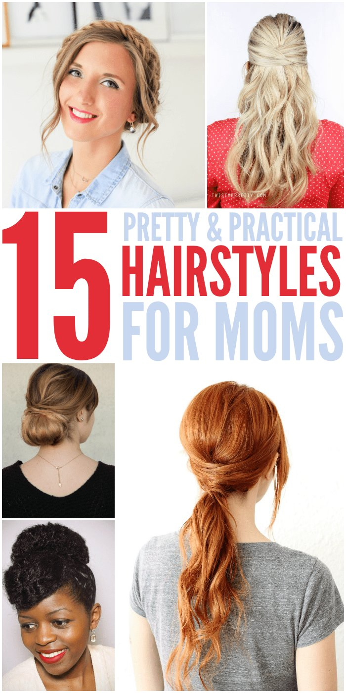 New 15 Quick Easy Hairstyles For Moms Who Don T Have Enough Time Ideas With Pictures
