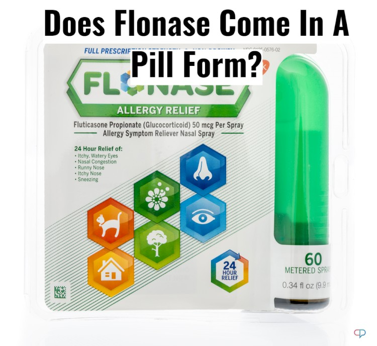 Does Flonase (Fluticasone) Come In A Pill Form?