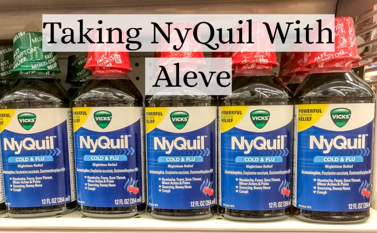 Can You Take NyQuil And Aleve Together?