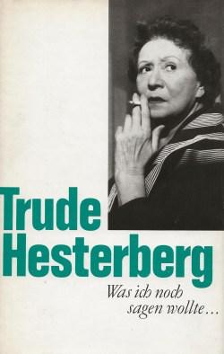 Trude Hesterberg: Was ich noch sagen wollte