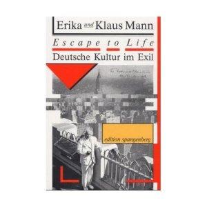 Erika und Klaus Mann: Escape to life